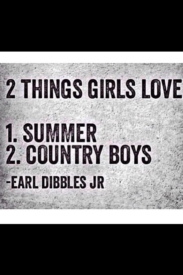2 things girls love...;) | I\'m just a country girl | Country ...
