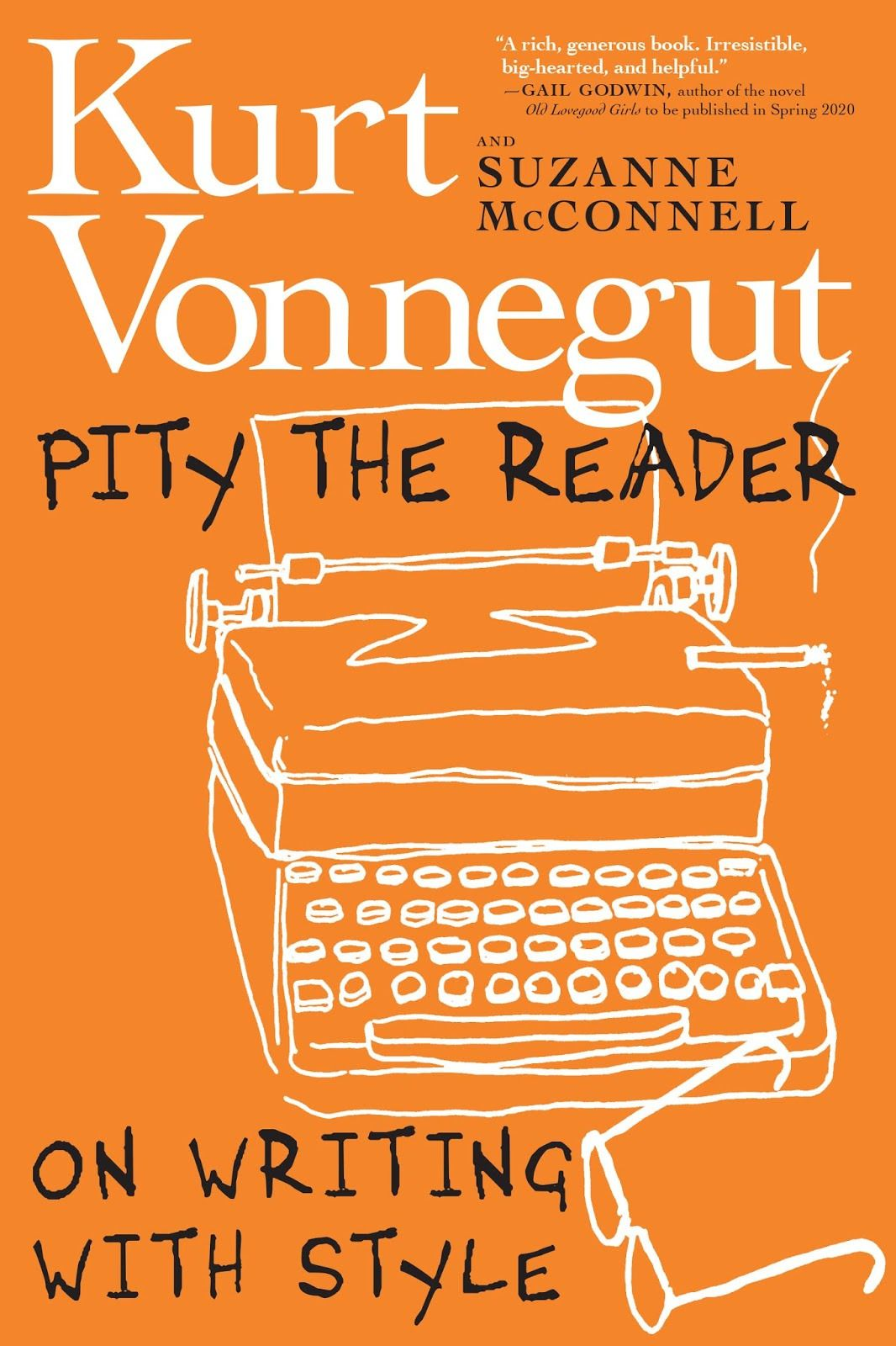 Pity The Reader On Writing With Style Walmart Com In 2020 Kurt Vonnegut Book To Read Readers Essays