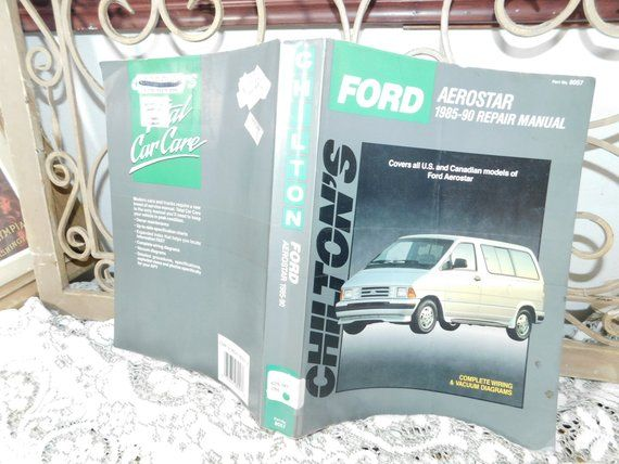 Aerostar 1985 To 1990 Repair Manual Chilton S Car Repair Book