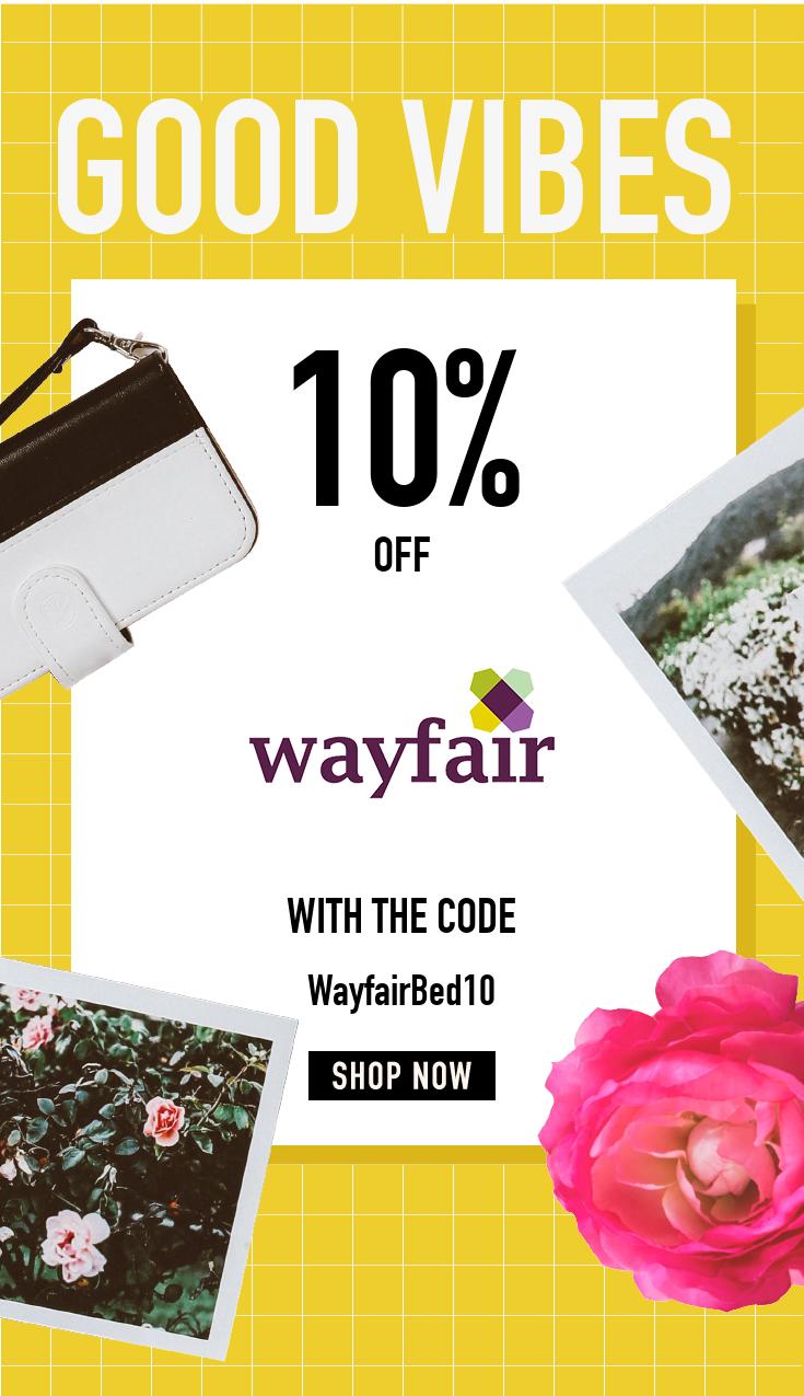 Wayfair 10 off first order - 10 Off 250 Bedroom Furniture Order