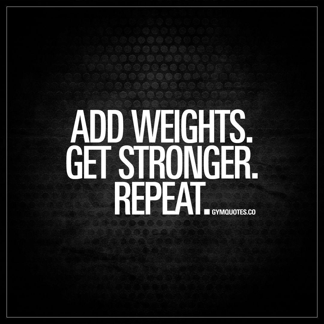 Progressive Quotes Add Weightsget Strongerrepeat  Progressive Overload.never Get .