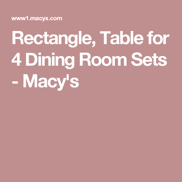 Rectangle, Table for 4 Dining Room Sets - Macy\'s | Counter Height ...