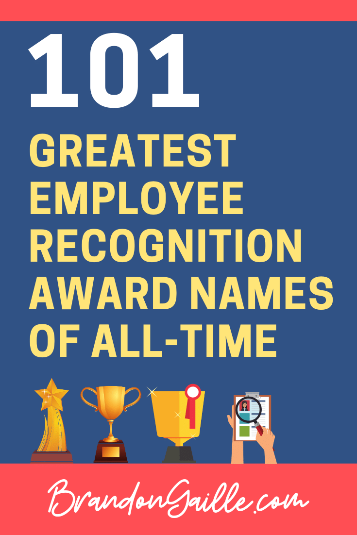 101 Creative Employee Recognition Award Names - BrandonGaille.com