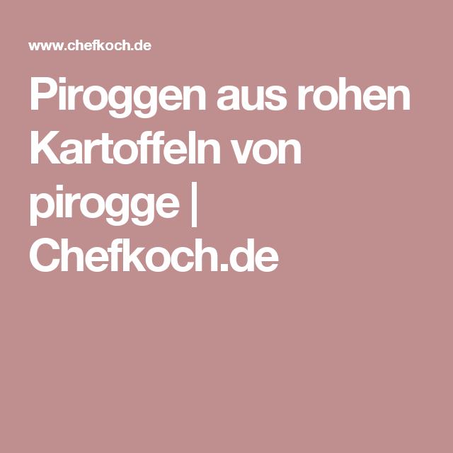 Piroggen aus rohen Kartoffeln von pirogge | Chefkoch.de