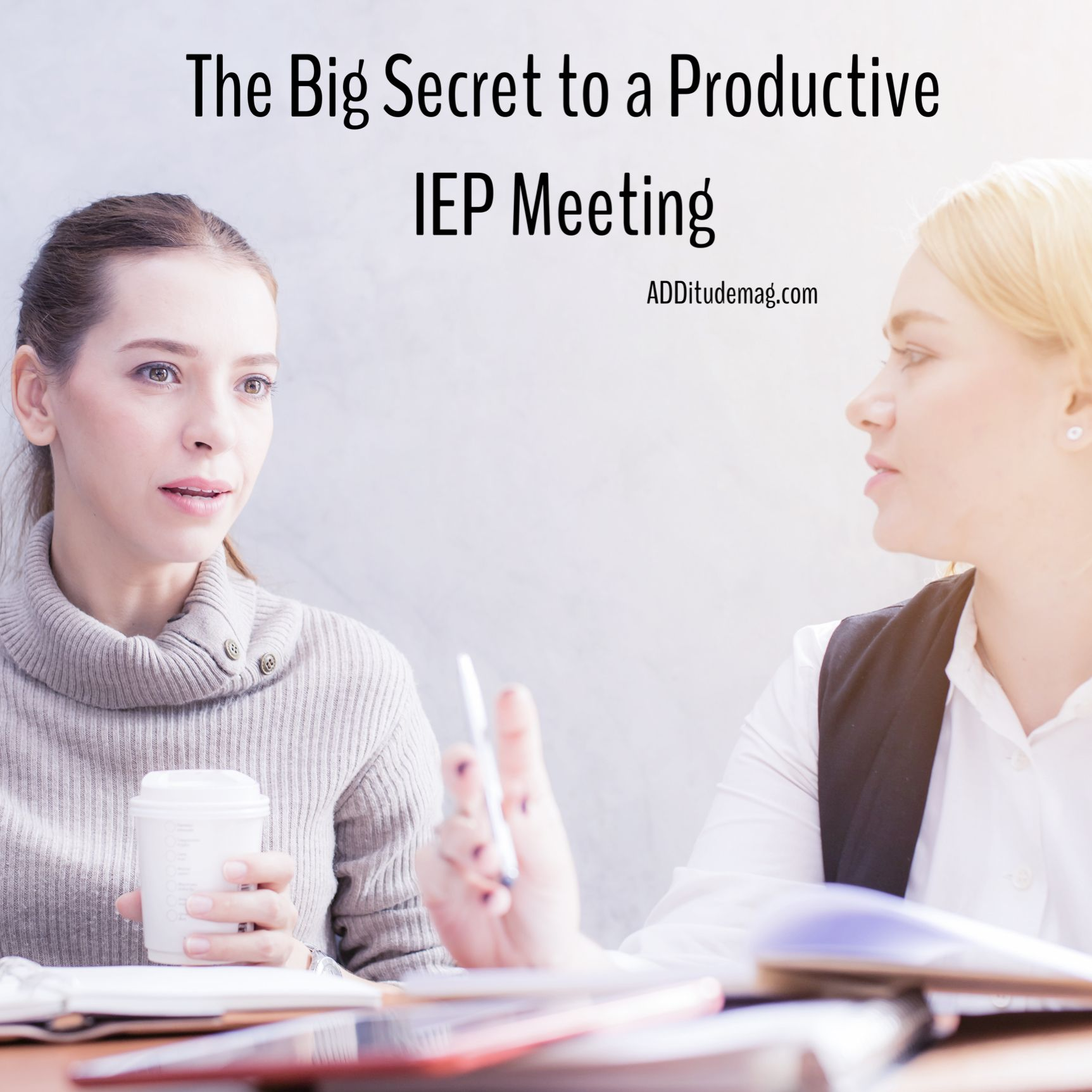 The Big Secret To A Productive Iep Meeting