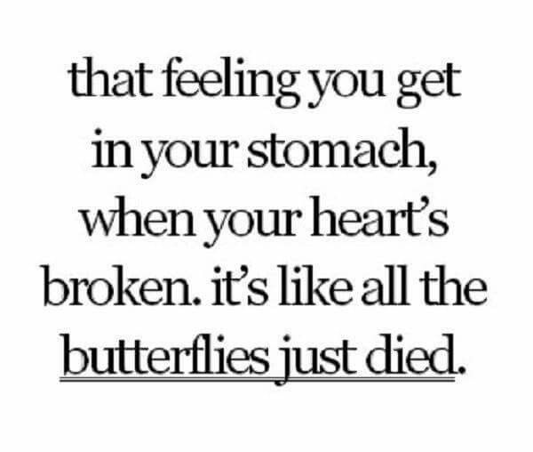 Photo of That feeling you get in your stomach, when your heart is broken. It's like all t…