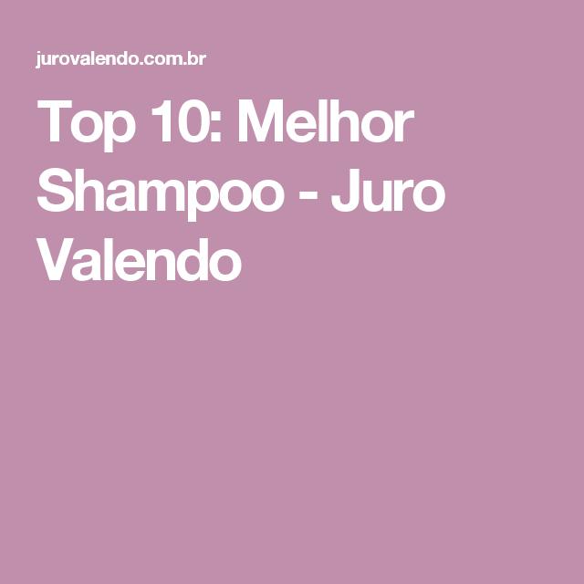 Top 10: Melhor Shampoo - Juro Valendo
