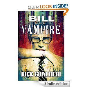 Bill the Vampire by Rick Gualtieri, 5 star vampire novel.