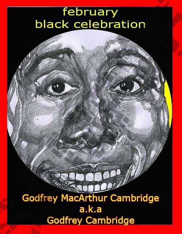Title:February-Black Celebration-Godfrey MacArthur Cambridge a.k.a Godfrey Cambridge-Feb. 25, 2017