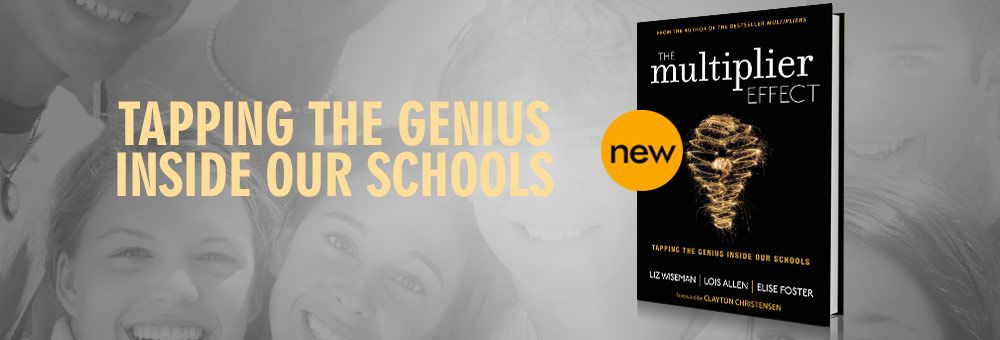 Tapping Genius In Our Schools Multipliers Effect How The Best