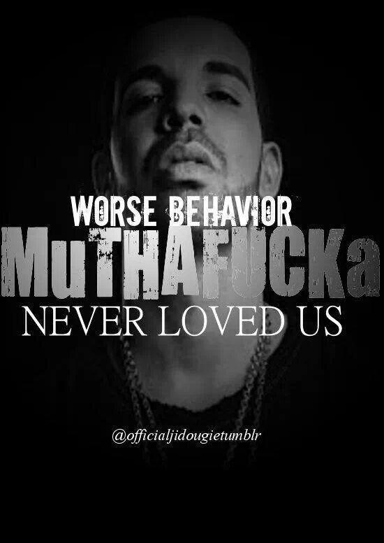 WorstBehavior ;P Drake NWTS Behavior quotes, Memes