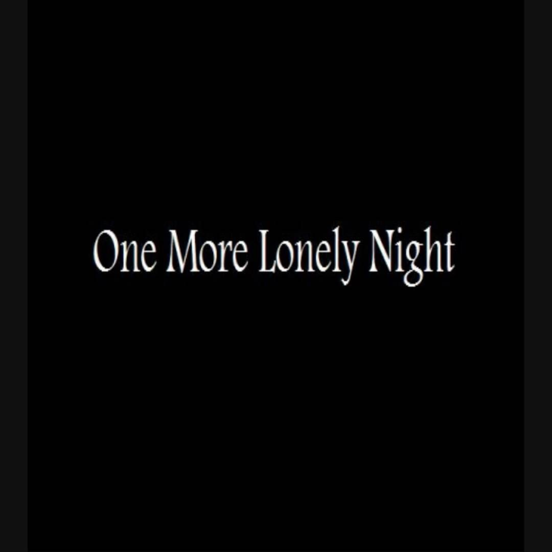 One More Lonely Night Without Your Love Nights Lyrics Lonely Night