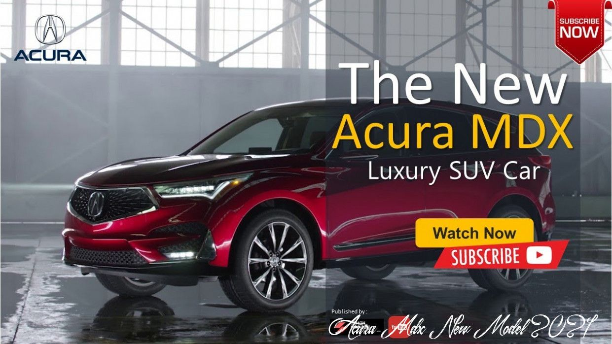 Acura Mdx New Model 2021 Picture In 2020 Acura Mdx Acura Mdx Hybrid Luxury Suv Cars