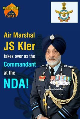 ‪#‎BlessedtobeSikh‬ Air Marshal JS Kler takes over as the Commandant at the NDA! Kler has flown more than 8,000 hours on various helicopters, flying mostly in Siachen Glacier and in the Eastern sector. Read More http://barusahib.org/…/air-marshal-js-kler-takes-over-as-t…/ Share & Spread for the WORLD to know!