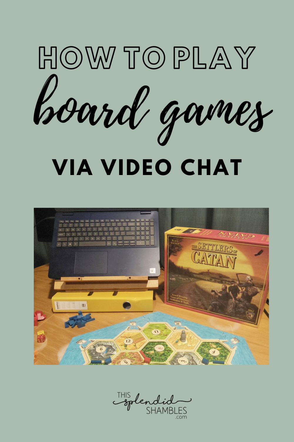 How To Play Settlers Of Catan Via Vidio Chat During Self