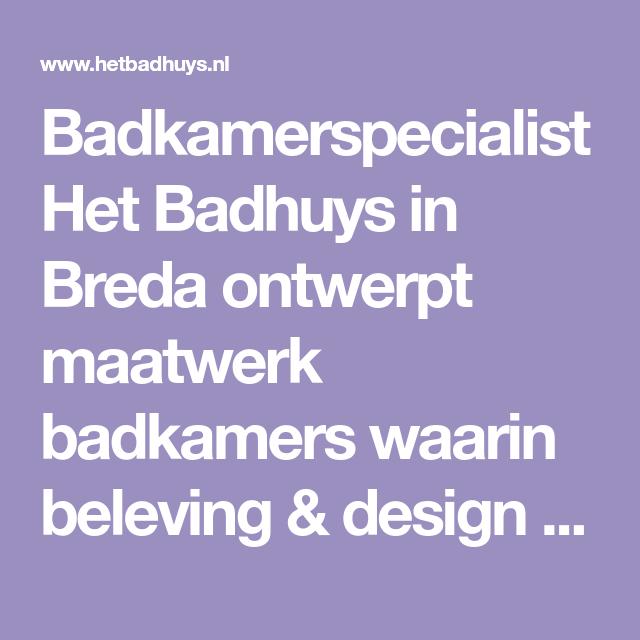 Home Design Smallhouse: Badkamerspecialist Het Badhuys In Breda Ontwerpt Maatwerk