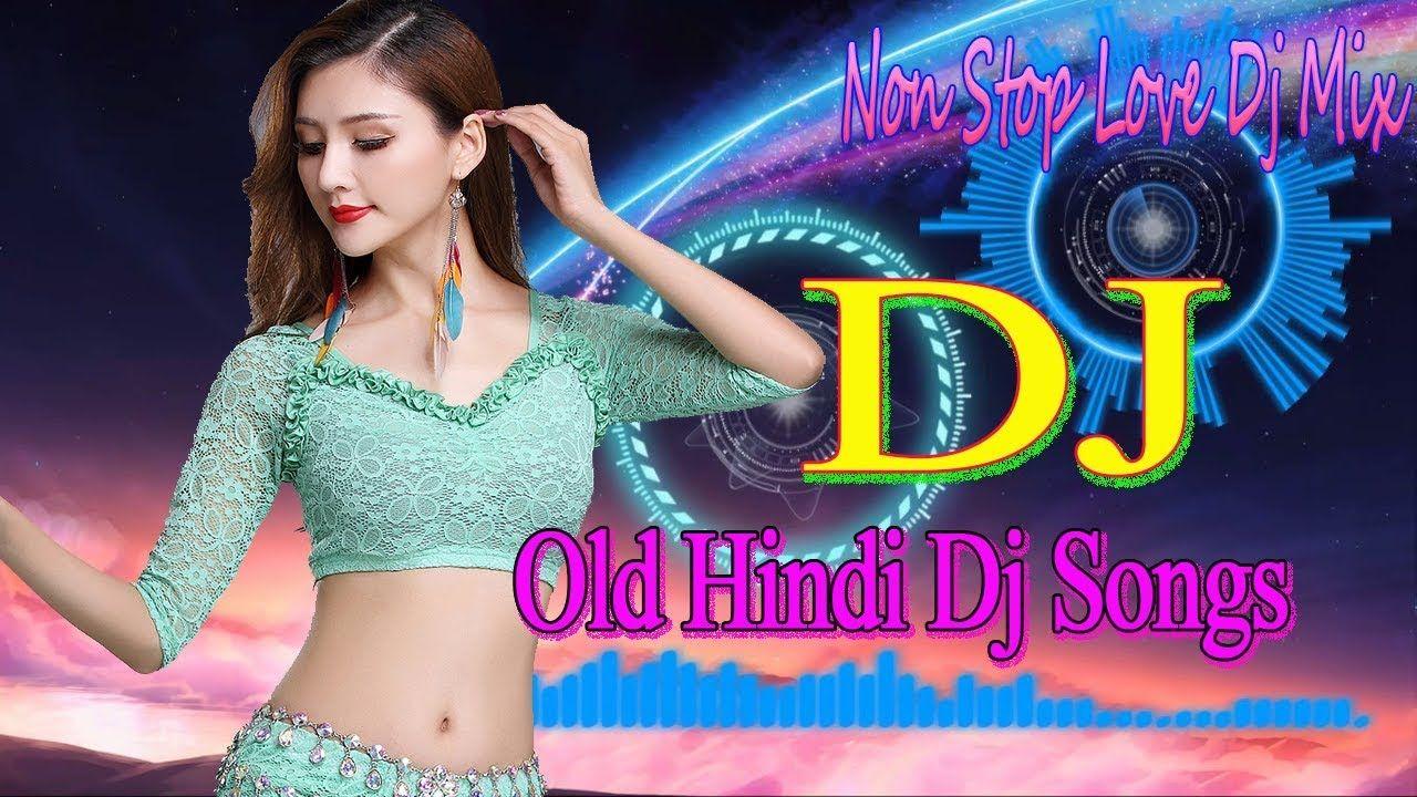 Dj Old Hindi Remix Hi Bass Dholki Mix Non Stop Hits Old Song Hindi Dj Songs Song Hindi Dj Remix