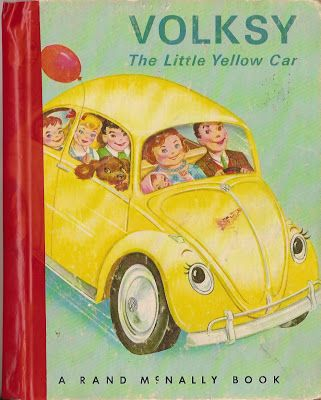 """""""Volksy, the Little Yellow Car"""" by Helen Wing, illustrated by: Mary Jane Chase . Rand McNally Tip Top Elf Book (publishers) copyright 1965.  This is RoaringDesigns blog: the whole book is here in .pdf format."""