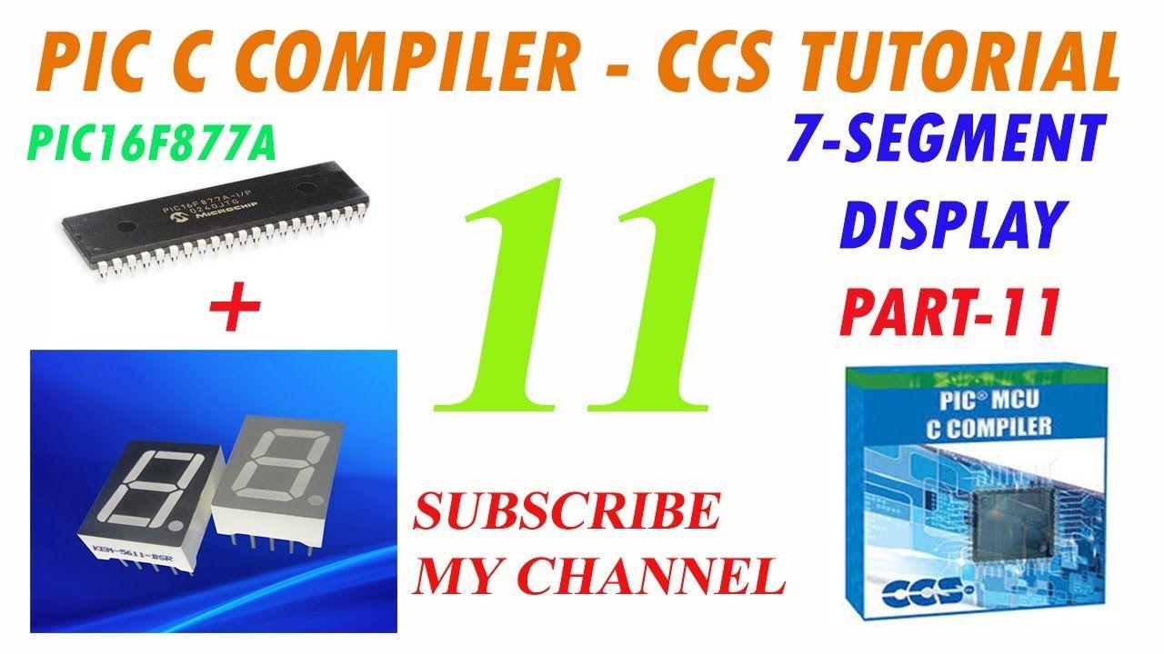 PIC C Compiler 7-Segment Display Tutorial Common Cathode
