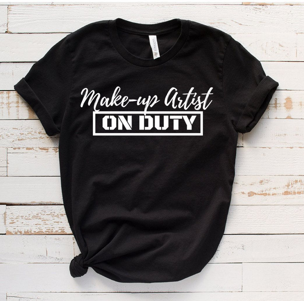 Makeup Artist On Duty Shirt, makeup artist shirt, makeup