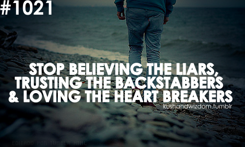 Loving The Heart Breakers Liar Quotes Trust Quotes Liar