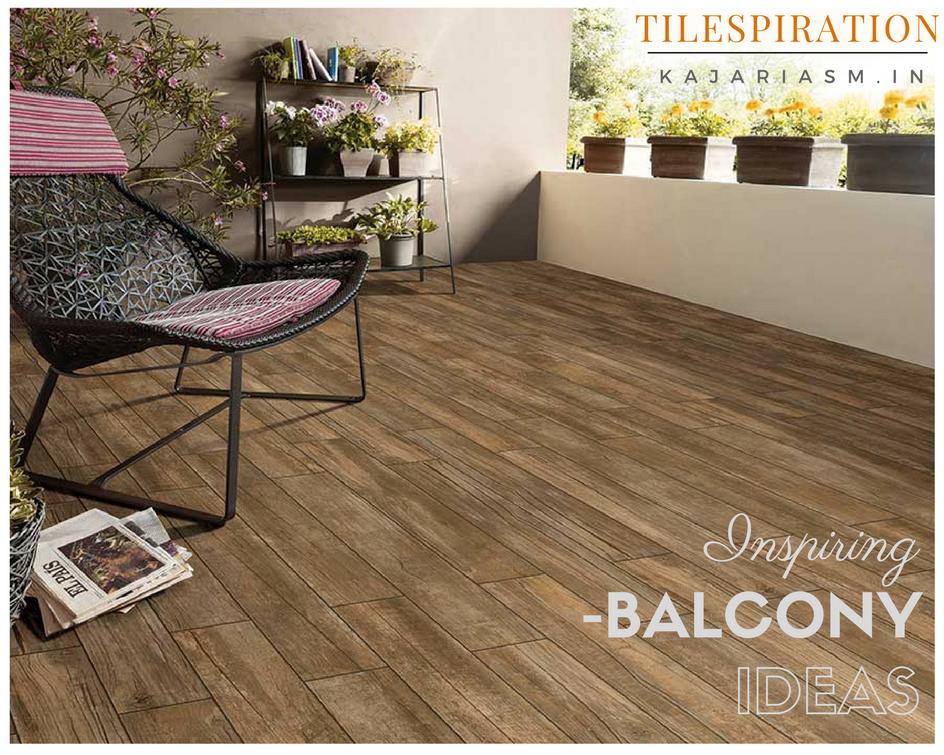 Deisng Inspriration for Balconies Kajaria Porcelain Wood