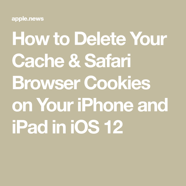 How to Delete Your Cache & Safari Browser Cookies on Your