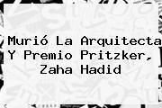 http://tecnoautos.com/wp-content/uploads/imagenes/tendencias/thumbs/murio-la-arquitecta-y-premio-pritzker-zaha-hadid.jpg Zaha Hadid. Murió la arquitecta y premio Pritzker, Zaha Hadid, Enlaces, Imágenes, Videos y Tweets - http://tecnoautos.com/actualidad/zaha-hadid-murio-la-arquitecta-y-premio-pritzker-zaha-hadid/