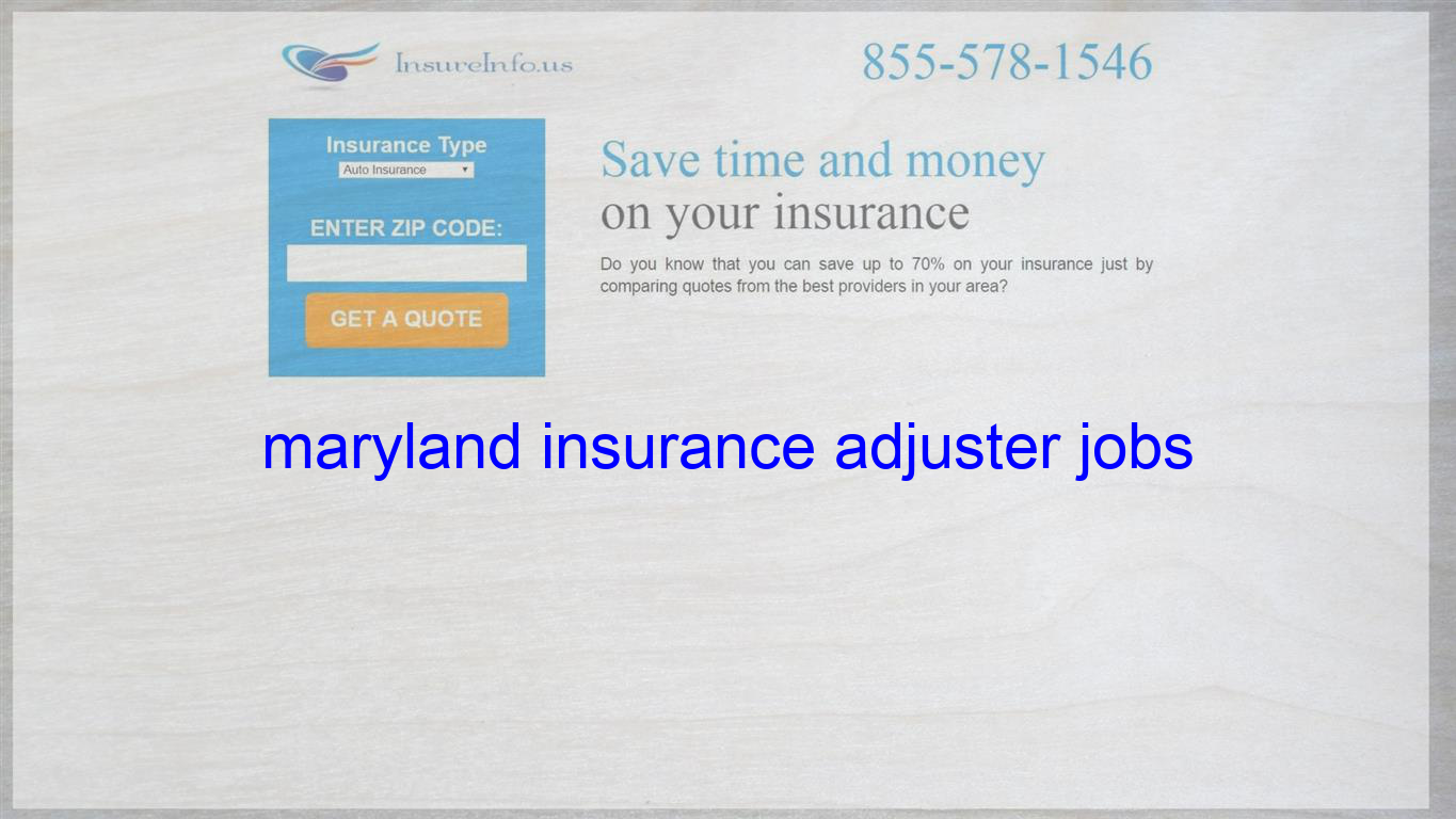 Maryland Insurance Adjuster Jobs With Images Life Insurance Quotes