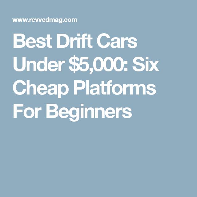 Best Drift Cars Under Six Cheap Platforms For Beginners