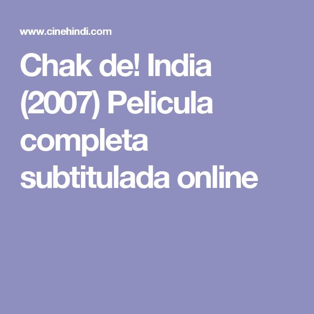 Chak de! India (2007) Pelicula completa subtitulada online