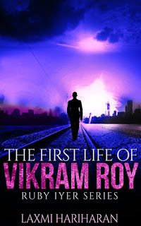 Release Day Blitz – The First Life of Vikram Roy by Laxmi Hariharan | My train of thoughts on...