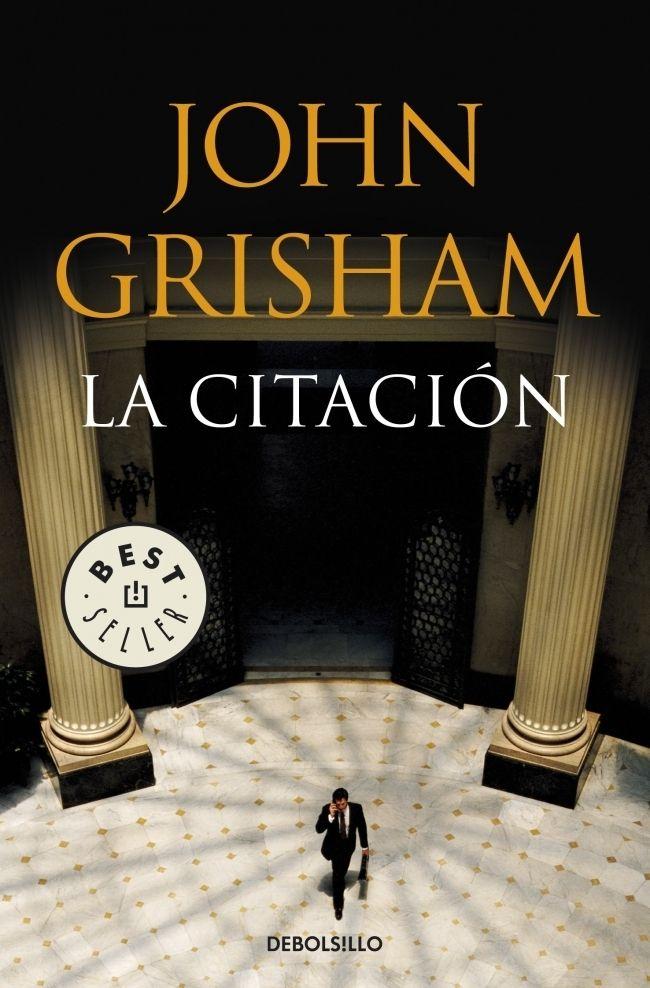 La Citacion John Grisham Comprar El Libro Libros De Suspenso Libro De Misterio Libros Sagas