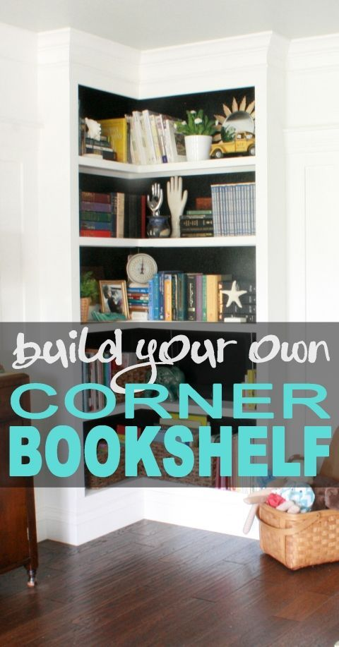 Build Your Own Corner Bookshelf Cure Desire To Fill Empty Space With A Sheek DIY This Would Compliment The Design Of Any Home