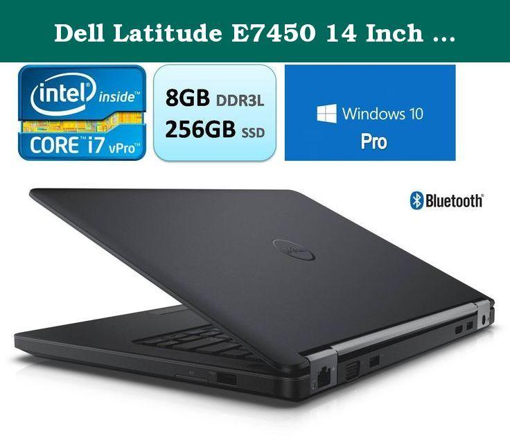 Dell Latitude E7450 14 Inch Hd Business Ultrabook Intel Core 5th Generation I7 I7 5600u 8gb Ddr3l 256gb Ssd Windows 10 Pro De Business Laptop Intel Core Intel