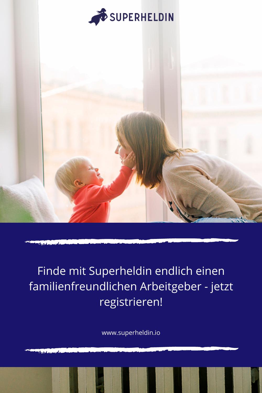 Finde Mit Superheldin Endlich Einen Familienfreundlichen Arbeitgeber Superheld Held Familie Ist