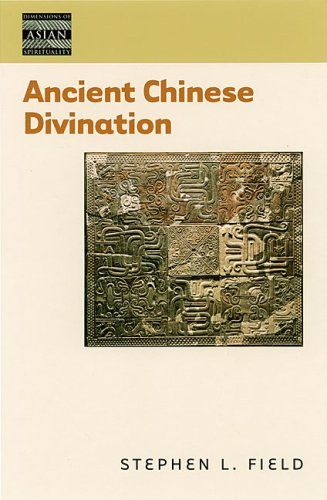 Ancient Chinese Divination (Dimensions of Asian Spirituality)