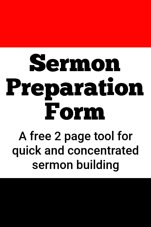 Sermon Preparation: A Sermon Planning Template | Sermon Outlines