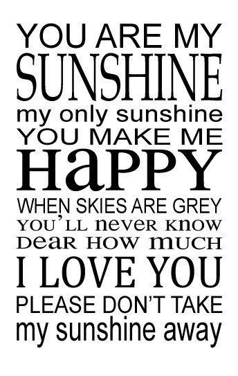 You Are My Sunshine Vinyl Wall Decal Song Lyrics Home Decor Customvinyldecor Com Sunshine Songs Sunshine Quotes You Are My Sunshine