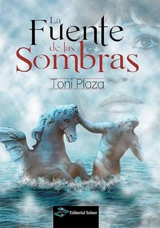 La fuente de las sombras / Toni Plaza Una tragica historia de amor busca su final feliz a traves del tiempo y reencarnaciones, de fondo Roma, La fontana de Trevi, y una emocionante aventura de sueños y grandes tesoros.