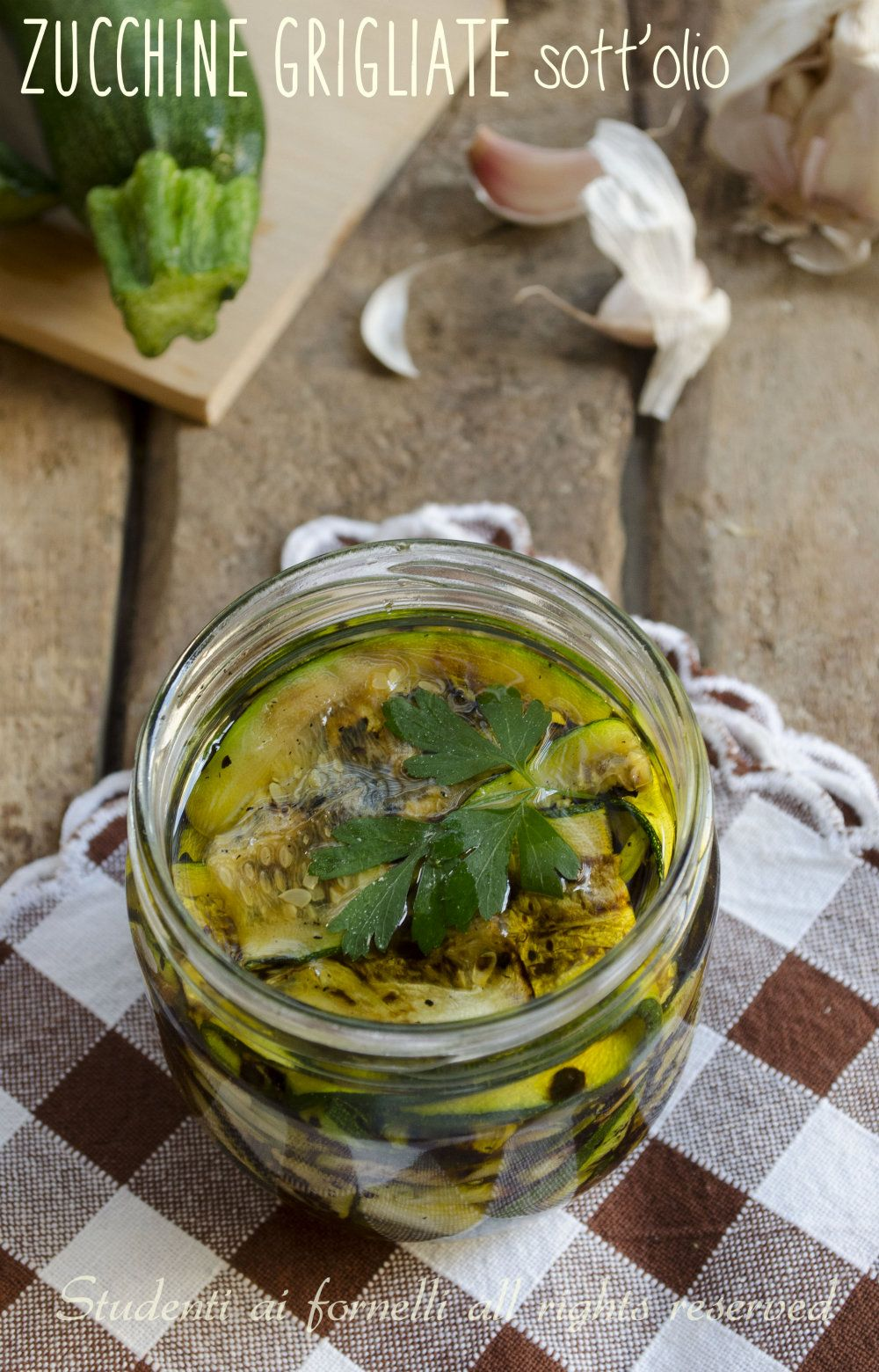 Zucchine grigliate sott'olio, ricetta conserva di zucchine
