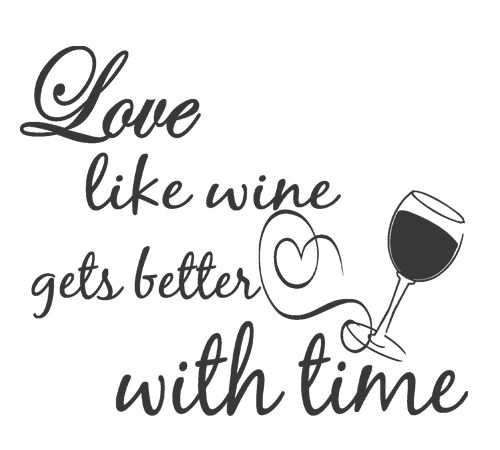 Wall Quotes Saying Love Like Wine Gets Better With Time Lettering Mesmerizing Wine Love Quotes