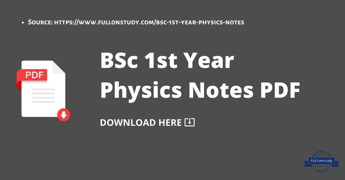 Bsc 1st Year Physics Notes Pdf Physics Notes Physics Nursing Notes