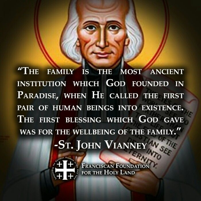 "St. John Vianney ""The family is the most ancient"
