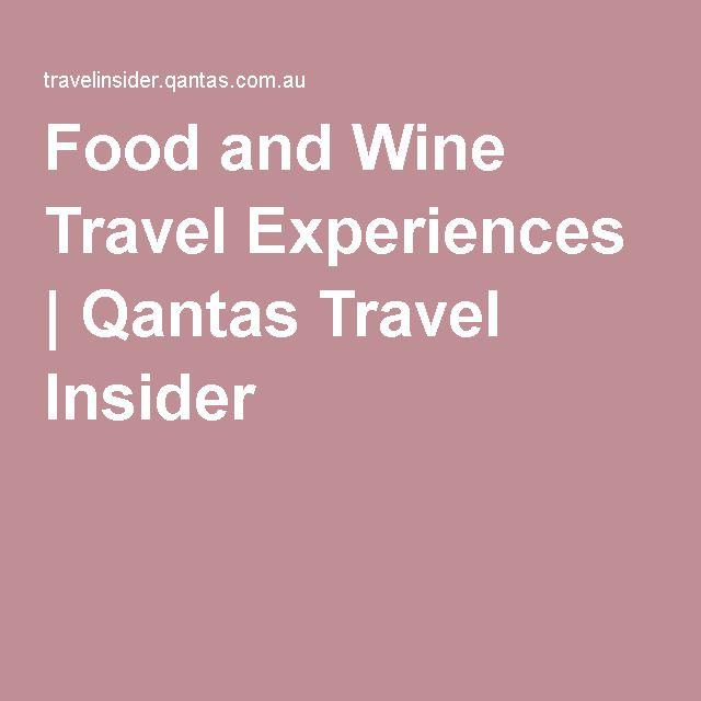 Food and Wine Travel Experiences   Qantas Travel Insider