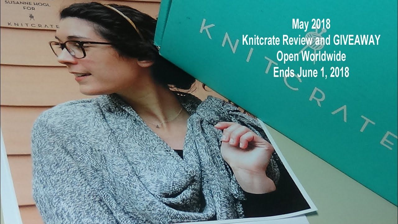 May 2018 Knitcrate Review and GIVEAWAY ends June 1, 2018