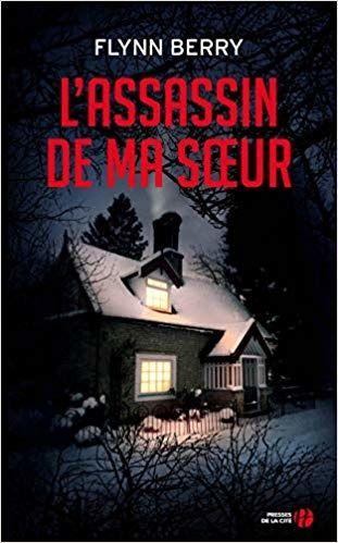 L Assassin De Ma Soeur Flynn Berry Dans La Bulle De Manou Livre Thriller Livre Policier Livre