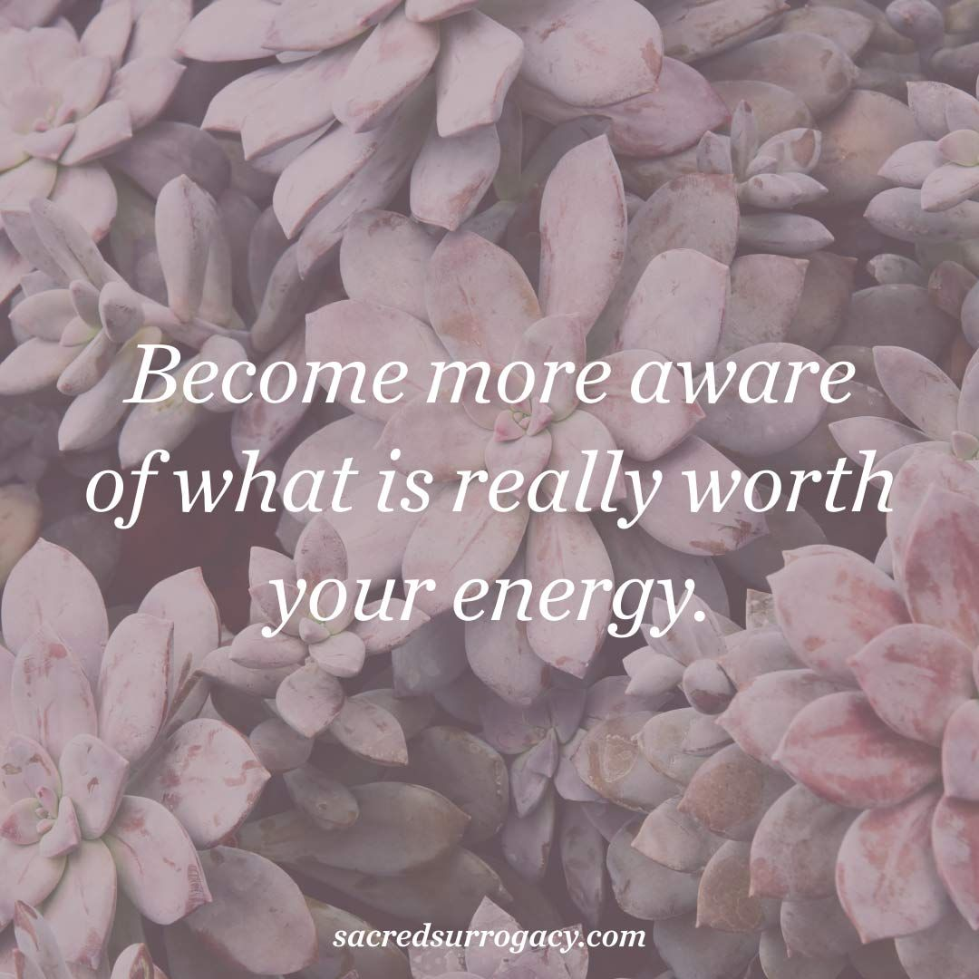 more aware of what is really worth your energy