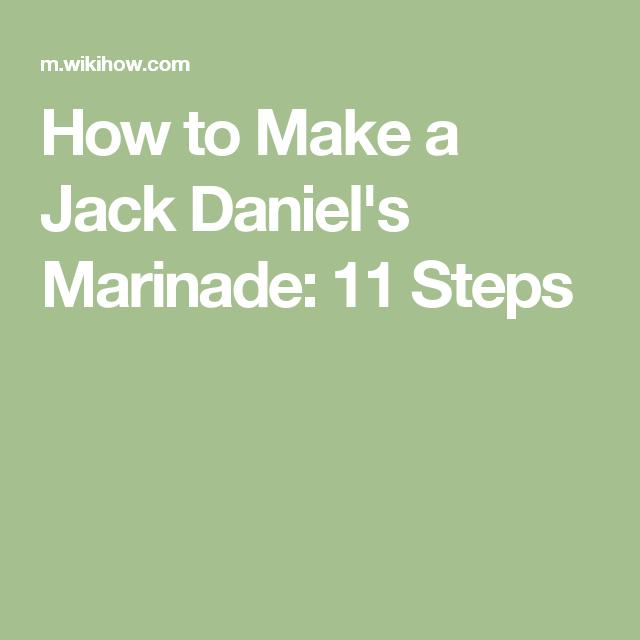 How to Make a Jack Daniel's Marinade: 11 Steps