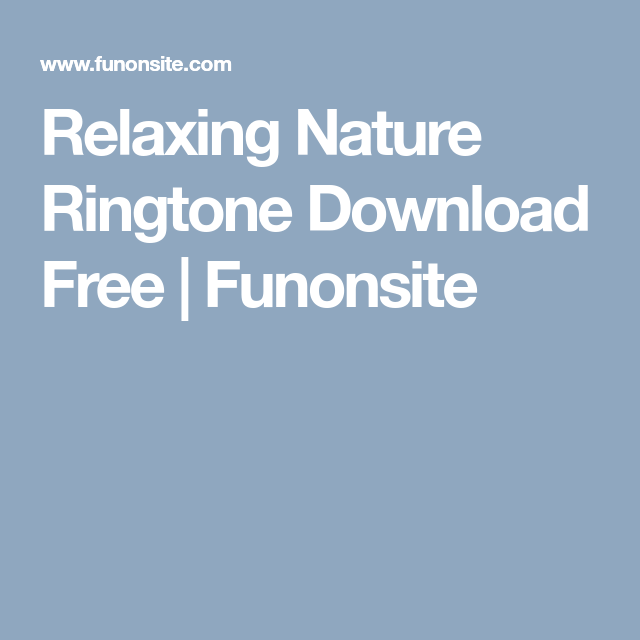 Relaxing Nature Ringtone Download Free Funonsite Ringtone Download Free Download Download